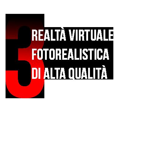 Realtà virtuale fotorealistica di altà qualità